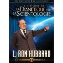 L'HISTOIRE DE LA DIANETIQUE ET DE LA SCIENTOLOGIE